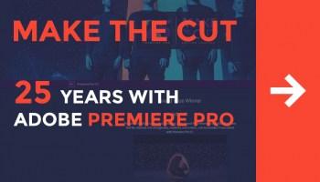 Adobe Premiere Pro Celebrates 25th Anniversary with Cool Contest!