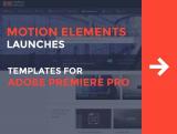 MotionElements Launches Templates for Adobe Premier Pro!
