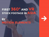MotionElements Has Asia's First 360° and VR Stock Footage Collection