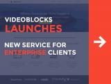 Videoblocks Launches New Service for Enterprise Clients